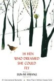 The Hen Who Dreamed She Could Fly - Hwang Sun-Mi