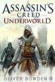 Assassin´s Creed: Underworld - Oliver Bowden