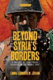 Beyond Syria´s Borders : A History of Territorial Disputes in the Middle East - Lundgren Jorum Emma