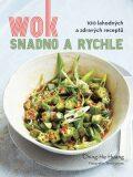 Wok snadno a rychle - 100 zdravých a lahodných receptů - Ching-He Huang