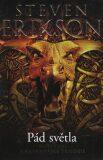 Charkanaská trilogie 2 - Pád světla - Steven Erikson