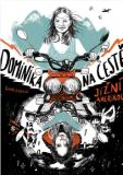 Dominika na cestě Jižní Amerikou - Dominika Gawliczková