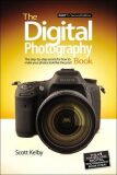 The Digital Photography Book : Part 1 - Scott Kelby