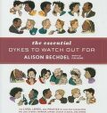 The Essential Dykes to Watch Out for - Alison Bechdelová
