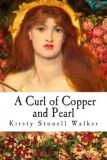 A Curl of Copper and Pearl - Stonell Walker Kirsty