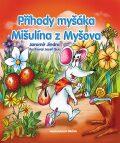Příhody myšáka Mišulína z Myšova - Jaromír Jindra
