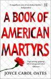 A Book of American Martyrs - Joyce Carol Oatesová