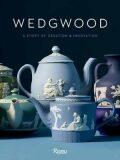 Wedgwood : A story of creation and innovation - Blake-Roberts Gaye