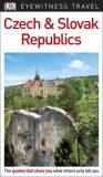 Czech & Slovak Republics - DK Eyewitness Travel Guide 2018 - kolektiv autorů