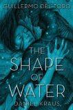 The Shape of Water - Guillermo Del Toro, ...