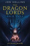 The Dragon Lords 2: False Idols - Hollins Jim