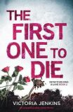 The First One to Die - Victoria Jenkins