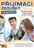 Přijímací zkoušky nanečisto - Český jazyk a literatura pro žáky 9. ročníků ZŠ - Martina Komsová