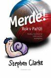 Merde! Rok v Paříži - Stephen Clarke