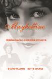 Maybelline: Příběh značky a rodinné dynastie - Sharrie Williams, ...