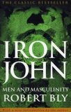 Iron John: Men and Masculinity - Robert Bly