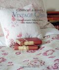 Vintage Chic: Using Romantic Fabrics and Flea Market Finds - Christina Strutt