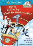 Oh Say Can You Say Whats the Weather Today? All About Weather - Tish Rabe