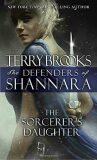 The Defenders of Shannara: The Sorcerer´s Daughter - Terry Brooks