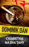 Cigaretka na dva tahy - Dominik Dán