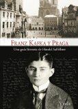 Franz Kafka y Praga - Harald Salfellner