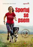 Sportuj se psem - Kateřina Salačová, ...