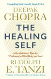 The Healing Self : A Revolutionary New Plan to Supercharge Your Immunity and Stay Well for Life - Deepak Chopra