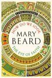 Civilisations: How Do We Look / The Eye of Faith - Mary Beard