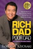 Rich Dad Poor Dad: What the Rich Teach Their Kids About Money That the Poor and Middle Class Do Not! - Robert T. Kiyosaki