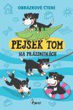 Pejsek Tom na prázdninách - Obrázkové čtění - Petr Šulc
