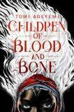 Children of Blood and Bone - Tomi Adeyemiová