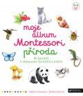 Moje album Montessori - Příroda - Rocchi Roberta, ...