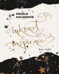 Kouzlo kaligrafie - Inkoust a inspirace - Betty Soldi