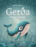 Gerda Príbeh veľryby - Adrián Macho