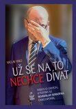 Už se na to nechce dívat - Václav Miko