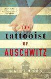 The Tattooist of Auschwitz - Heather Morrisová