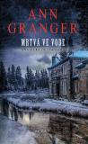 Mrtvá ve vodě - Anglická detektivka - Ann Granger