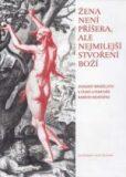 Žena není příšera, ale nejmilejší stvoření Boží - Lucie Storchová, ...