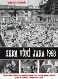 Sedm vůní jara 1968 - Václav Junek