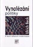 Vynalézání politiky - Ulrich Beck