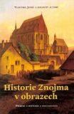 Historie Znojma v obrazech - Vlastimil Janků