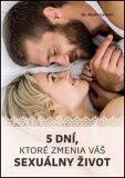 5 dní, ktoré zmenia váš sexuálny život - Kevin Leman