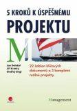 5 kroků k úspěšnému projektu - 22 šablon klíčových dokumentů a 3 kompletní reálné projekty - Jana Doležalová