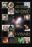 50 dnů s vinaři - Branko Černý, Luboš Bárta