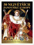 50 největších panovníků Evropy - ...