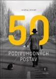 50 podivuhodných postav - Ondřej Štindl