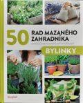 50 rad mazaného zahradníka – Bylinky - kolektiv autorů,