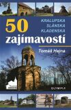 50 zajímavostí Kralupska, Slánska, Kladenska - Tomáš Hejna