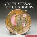 500 Plates and Chargers: Innovative Expressions of Function and Style - Sterling Publishing