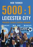 5000 : 1 Leicester City - Rob Tanner